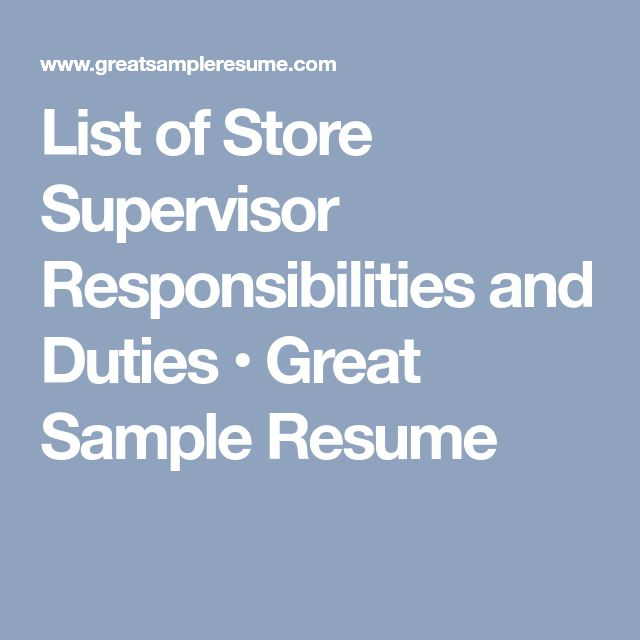 List of Store Supervisor Responsibilities and Duties • Great Sample Resume