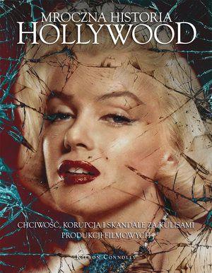 Mroczna historia Hollywood -   Connolly Kieron , tylko w empik.com: 35,99 zł. Przeczytaj recenzję Mroczna historia Hollywood. Zamów dostawę do dowolnego salonu i zapłać przy odbiorze!