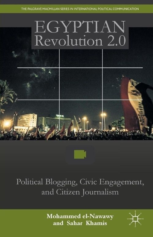 NEW Egyptian Revolution 2.0: Political Blogging, Civic Engagement, and Citizen J #ad