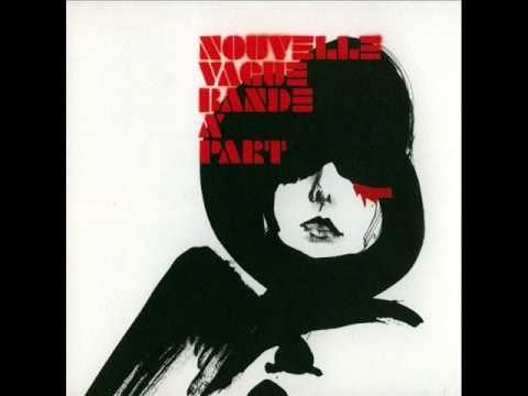 Nouvelle Vague - Bande à Part (Full album)