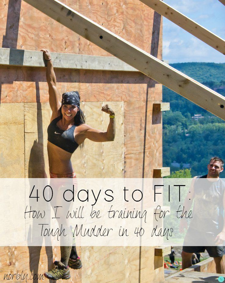 This girl created 40 days of workouts and meals so that she can get ready for a tough mudder! 40 days to get in the best shape of my life? Challenge accepted! #Norbly40