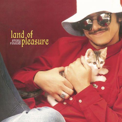 Sticky Fingers - Land Of Pleasure