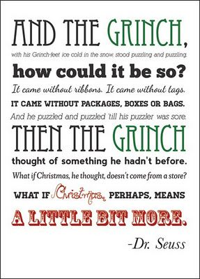 One of my favorite Christmas movie quotesHoliday Ideas, Winter Holiday, Book Worth, Holiday Cards, Grinch Stuff, Favorite Quotes, Movie Quotes, Dr. Seuss, Merry Christmas