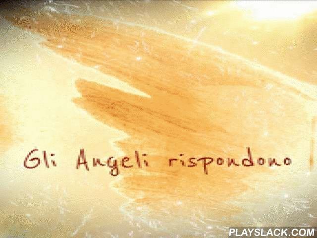 Gli Angeli Rispondono Free  Android App - playslack.com , Un Angelo è un essere di luce che vive nel cerchio della luce di Dio.Questa piccola applicazione sarà una preziosa compagna di viaggio.Potrà darti ogni giorno qualcosa di sereno su cui soffermarti e familiarizzare con gli Angeli, rendendoti consapevole della loro presenza, in modo che tu possa inserire il loro aiuto nella tua vita quotidiana.Attraverso delle frasi gli Angeli risponderanno alle tue domande.Angeli, Frasi Angeliche…