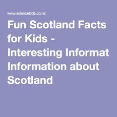 Fun Scotland Facts for Kids - Interesting Information about Scotland