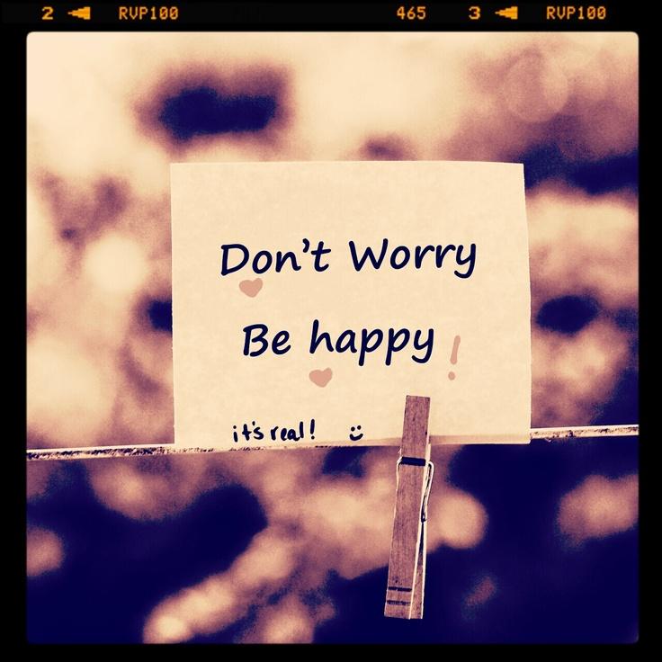 No te preocupes, se feliz!