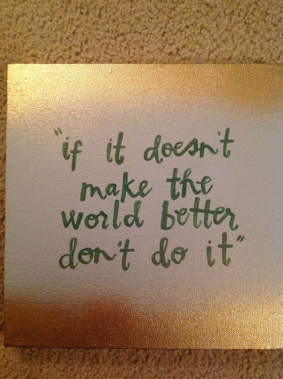 If It Doesn't Make The World Better Don't Do It- Kid President Quote, Canvas Art. Perfect Gift Or Wall Decor. #JustFollowYourArt