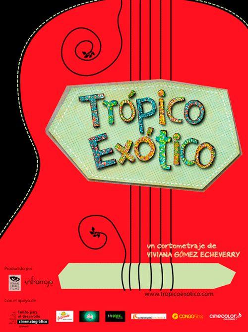 Trópico Exótico /  www.estudio201.com Diseño de afiche.