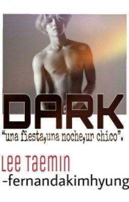 DARK (Adaptada) TAEMIN..... #wattpad #de-todo