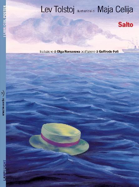 Salto  di Lev Tolstoj  illustrazioni di Maja Celija  In una giornata di sole, in mezzo all'oceano, una nave sta facendo il giro del mondo. A bordo, una scimmia, per dispetto, ruba il cappello a un ragazzo e poi si arrampica in cima all'albero maestro. La gente ride, la scimmia si esalta nello scherzo e il ragazzo si sente umiliato: lui è il figlio del capitano. Nasce così, da uno scherzo, un pericoloso inseguimento  traduzione di Olga Romanova  postfazione: Goffredo Fofi
