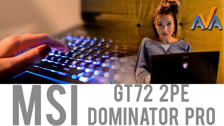MSI GT72 Dominator Pro https://www.youtube.com/watch?v=eNapX6R9qCo