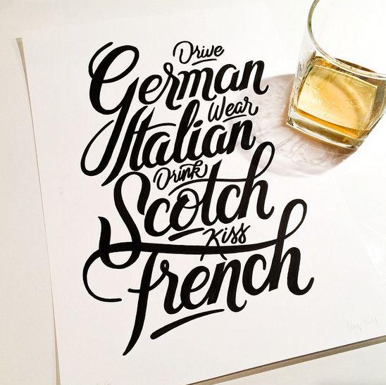 // Drive German, Wear Italian, Drink Scotch, Kiss French