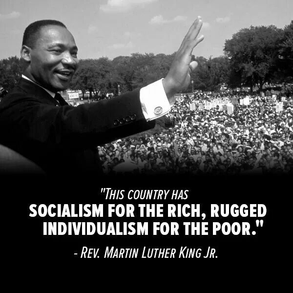 this country has socialism for the rich u0026 rugged for the poor rev