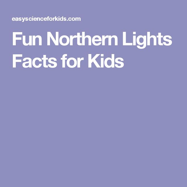 Fun Northern Lights Facts for Kids