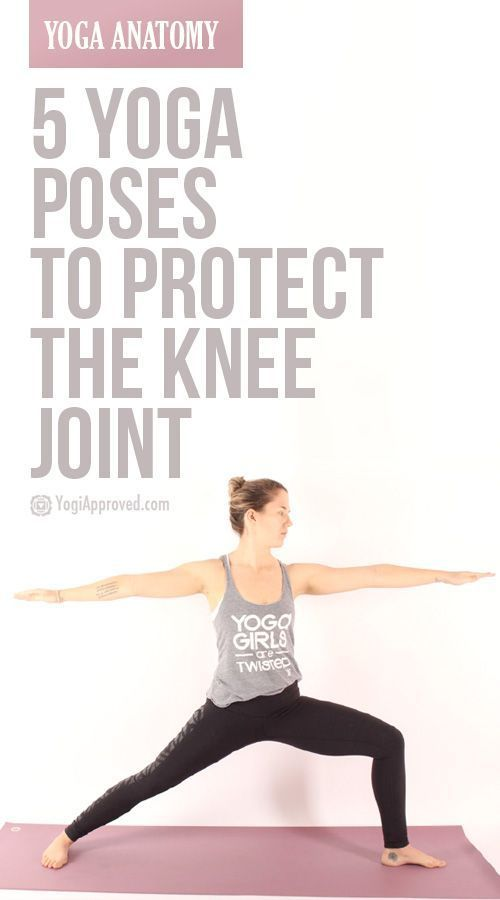 Learn Yoga Anatomy: 5 Poses to Protect the Knee Joint