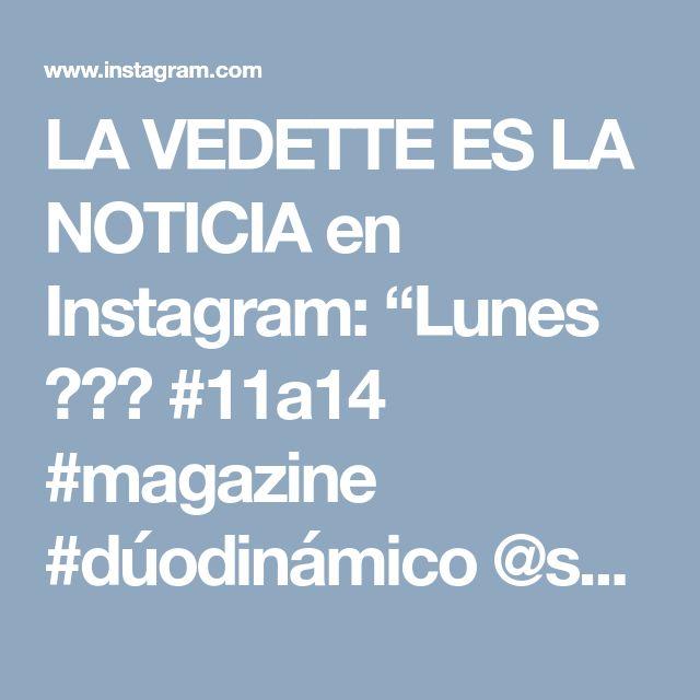 """LA VEDETTE ES LA NOTICIA en Instagram: """"Lunes 💋💋💋 #11a14 #magazine #dúodinámico  @sofiamonachelli #carlosalvarez #uninstaparacharly 😉 Look Sofi @melocotonstyle  Zapatos…"""" • Instagram"""