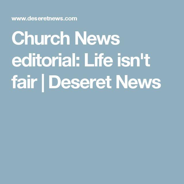 Church News editorial: Life isn't fair | Deseret News