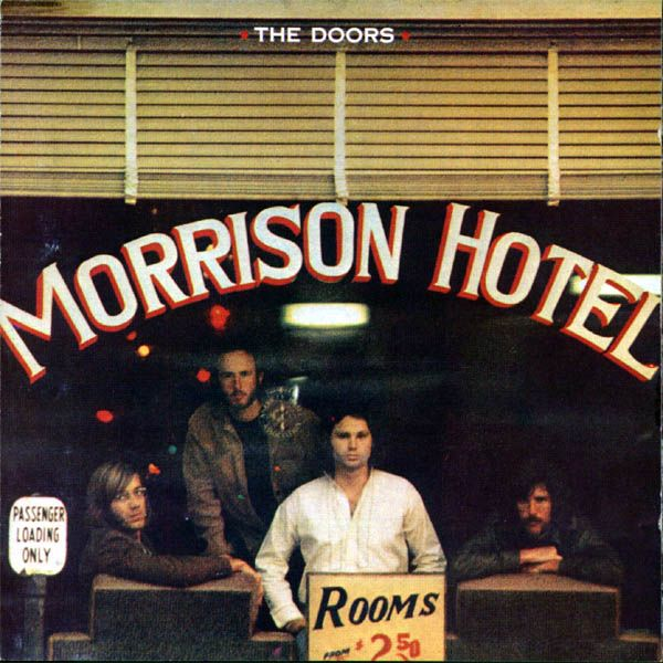 """The Doors' 5th studio album - Morrison Hotel.  Side 1 is called """"Hard Rock Cafe.""""  Side 2 - """"Morrison Hotel"""" and """"Morrison Hotel"""" wins out as the name of the album.    Guest musicians included John Sebastian (falsely credited as """"G. Puglese"""") and Lonnie Mack."""