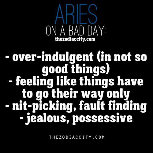 Zodiac Aries on a bad day.
