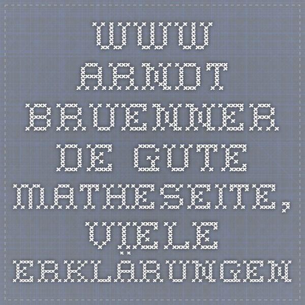 www.arndt-bruenner.de gute matheseite, viele erklärungen