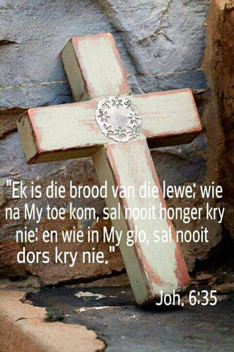 Ek is die Brood van die lewe... Teks - Joh 6:35 #Afrikaans #kruis