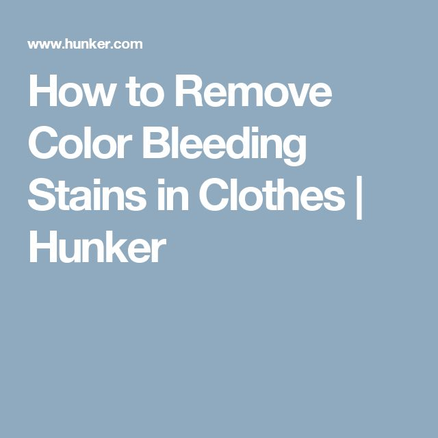 How to Remove Color Bleeding Stains in Clothes | Hunker