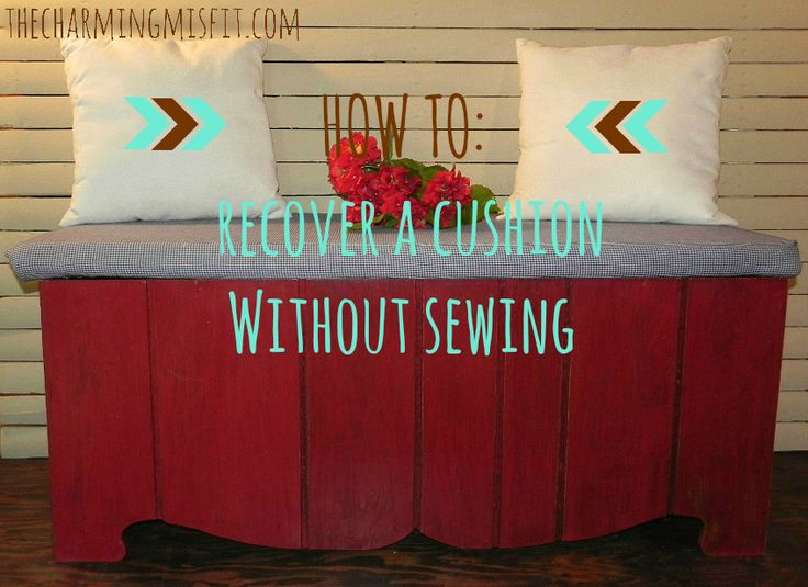 How to easily recover a bench cushion- no sewing involved! Chest was also made over using DIY chalk paint and dark wax to age.