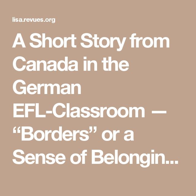 """A Short Story from Canada in the German EFL-Classroom — """"Borders"""" or a Sense of Belonging in a Multicultural Society"""
