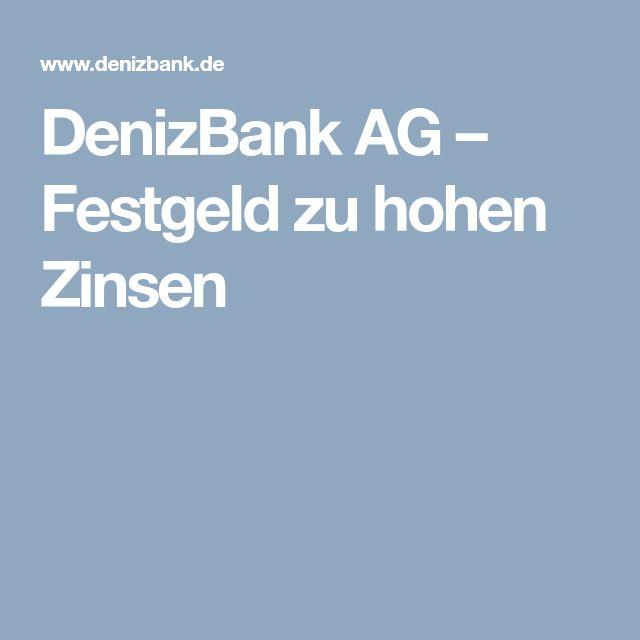 DenizBank AG – Festgeld zu hohen Zinsen