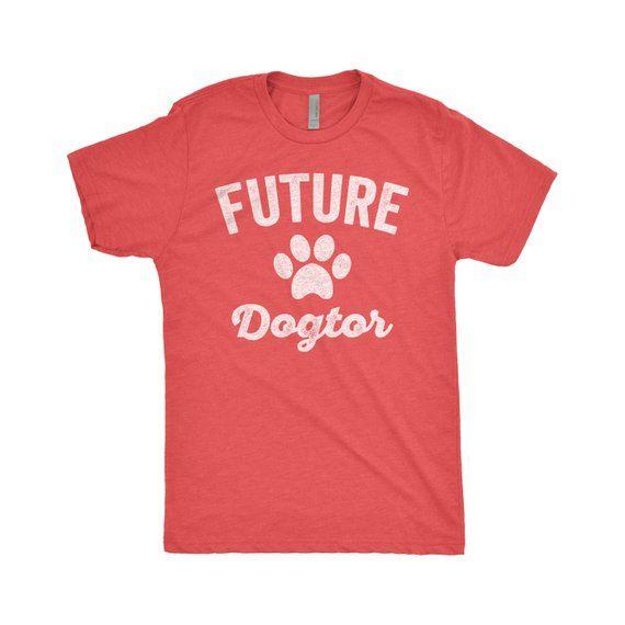 Future Dogtor Shirt Vet Shirt Future Veterinarian Veterinarian Gift Vet Tech Shirt Vet School Dog Shirt Unisex Graphic Tee Gifts For Veterinarians Dog Shirt Shirts