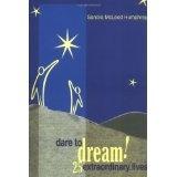 Dare To Dream!: 25 Extraordinary Lives (Paperback)By Sandra McLeod Humphrey