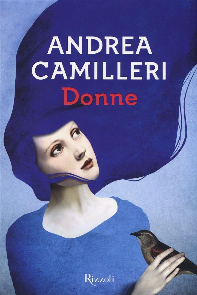 """Andrea Camilleri """"Donne"""", Rizzoli"""