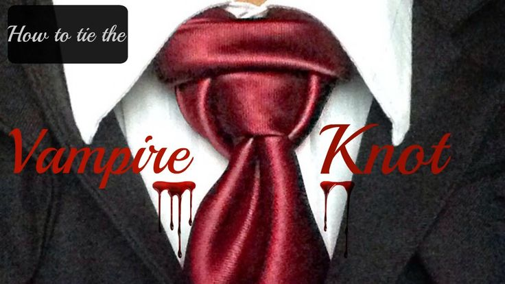 The Vampire Knot! How to tie a tie
