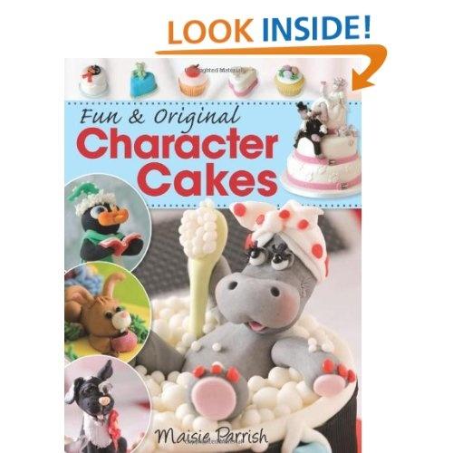 Fun & Original Character Cakes: Maisie Parrish: 9780715330050: Amazon.com: Books
