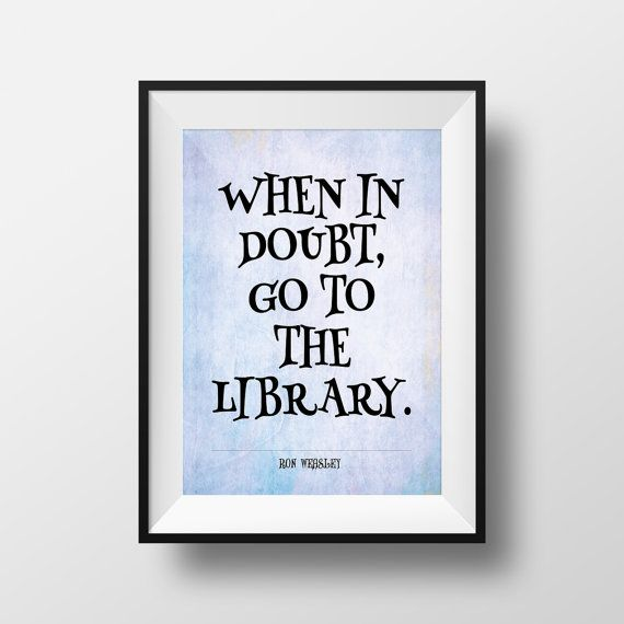 Hey, I found this really awesome Etsy listing at https://www.etsy.com/listing/220451551/harry-potter-print-ron-weasley-quote