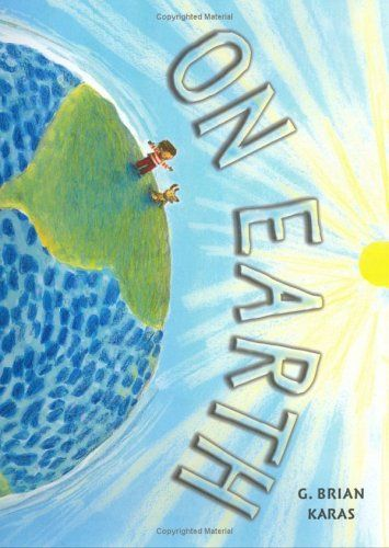 """""""On Earth"""" by Brian G. Karas--Climb aboard the earth for the adventure of a lifetime! As you travel, watch shadows move from here to there as day stretches into night, and feel the weather change as one season rolls into the next. All these amazing things happen because the earth is constantly in motion. Spinning and circling, gliding and tilting, as passengers of the earth, our voyage never ends!Night Earth, Earth Rotator, Brian Kara, Kara Illuminated, Glorious Art, Climbing Aboard, Children Book, Pictures Book, Giants Spaceships"""