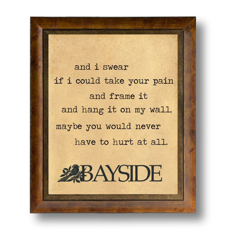 """Maybe you would never have to hurt at all."" Masterpiece- Bayside ❤"