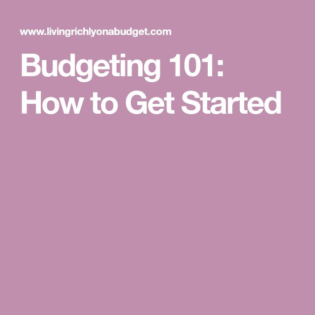 Budgeting 101: How to Get Started