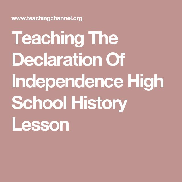 Teaching The Declaration Of Independence   High School History Lesson