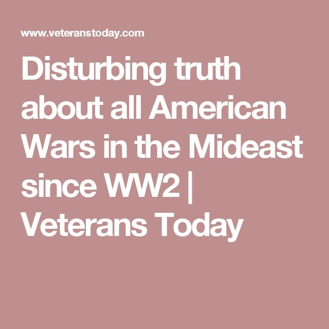 Disturbing truth about all American Wars in the Mideast since WW2 | Veterans Today