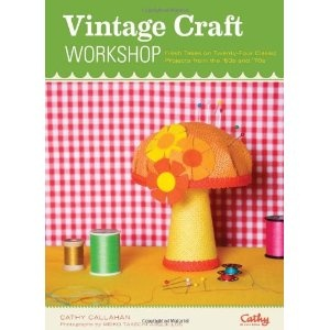 Vintage Craft Workshop ~ £9.  Reminds me of all my Mum's old craft magazines.  Love.
