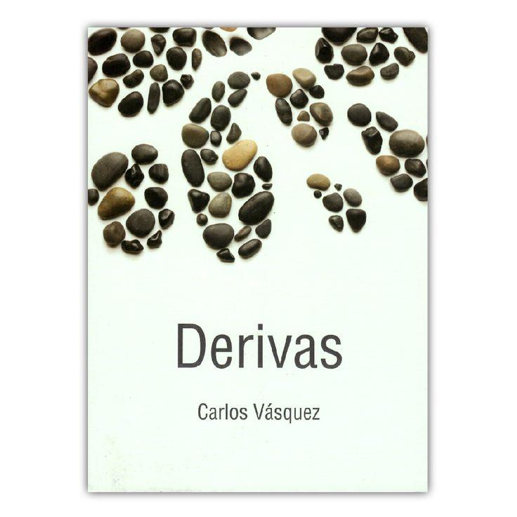 Derivas – Carlos Vásquez – Editorial Universidad de Antioquia www.librosyeditores.com Editores y distribuidores.