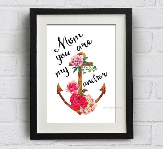 "Mother Print ""Mom/Mum you are my anchor"" print Downloadable Art Print"