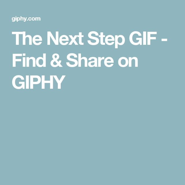 The Next Step GIF - Find & Share on GIPHY