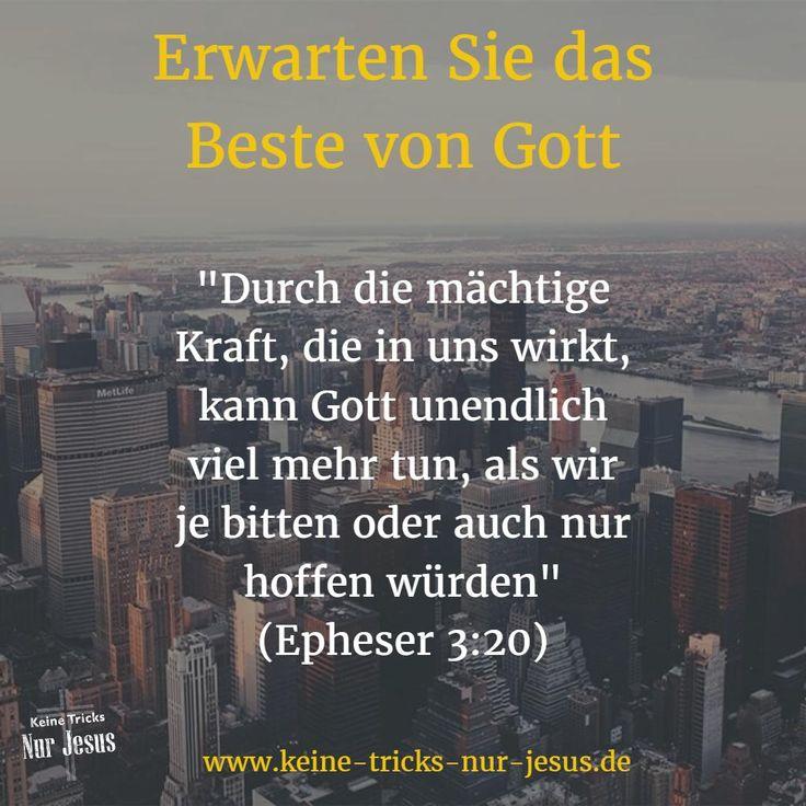 """Warum können Sie Bestes von Gott erwarten? Weil er Ihnen nicht weniger als das zusagt: """"Denn ich weiß wohl, was für Gedanken ich gegen (= über) euch hege‹ – so lautet der Ausspruch des HERRN –, ›nämlich Gedanken des Heils und nicht des Leids, euch eine Zukunft und Hoffnung zu gewähren."""" (Gott in Jeremia Kapitel 29, Vers 11; Menge Bibel, 1939)"""