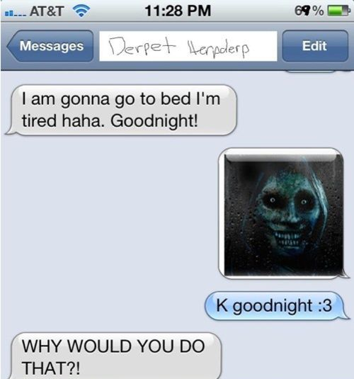 I would kill them! haha.: My Friend, Funny Texts, Funny Stuff, Text Messages, Humor, Funnies, Goodnight