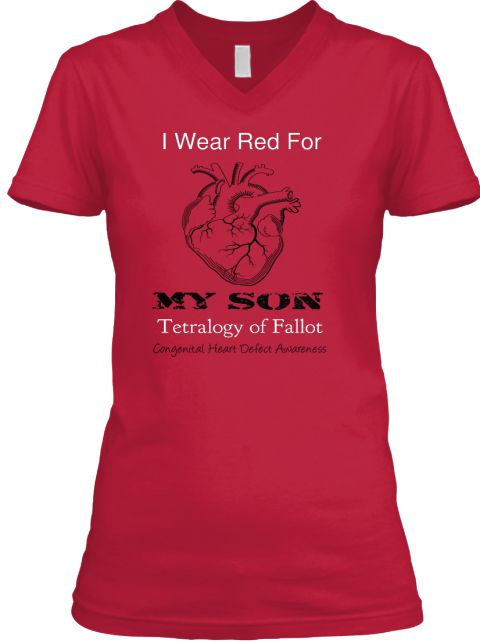 I wear Red for my son-  Tetralogy of Fallot! Congenital Heart Defect Awareness!  Please Help Spread Awareness!