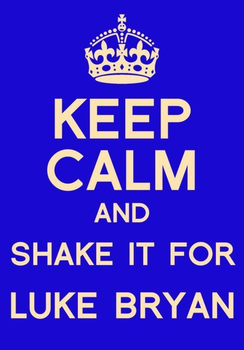 i would definitely shake it for luke bryan! id shake all that my momma gave me! which isnt much. lol.