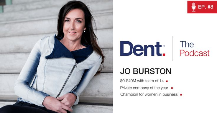 Dent | The Podcast with Glen Carlson  Ep 8. Jo Burston on fast growth, product extension and inspiring Rare Birds. #ifshecanican