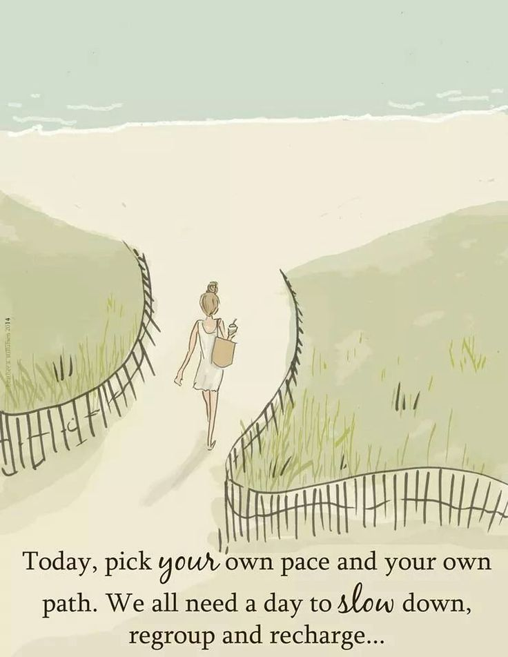 """Today, pick your own pace and our own path..."""